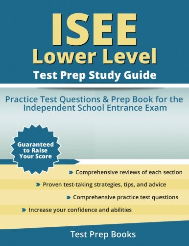 ISEE Lower Level Test Prep Study Guide: Practice Test Questions and Prep Book for the Independent School Entrance Exam