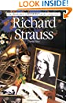 Richard Strauss (Illustrated Lives of...