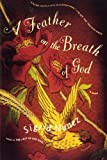 img - for A Feather on the Breath of God: A Novel book / textbook / text book