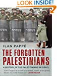 The Forgotten Palestinians: A History...