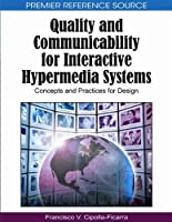 Quality and Communicability for Interactive Hypermedia Systems: Concepts and Practices for Design Front Cover