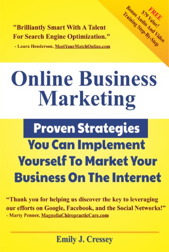 Online Business Marketing - Proven Strategies You Can Implement Yourself To Market Your Business On The Internet