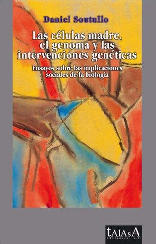 Las células madre, el genoma y las intervenciones genéticas (Spanish Edition)