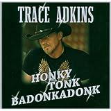 Honky Tonk Badonkadonkby Trace Adkins