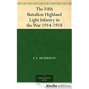 The Fifth Battalion Highland Light Infantry in the War 1914-1918 F. L. Morrison