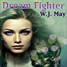 Dream Fighter: A Fantasy Anthology (       UNABRIDGED) by W.J. May Narrated by Andrea Emmes