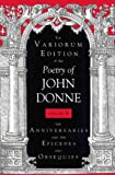 The Variorum Edition of the Poetry of John Donne, Volume 6: The Anniversaries and the Epicedes and Obsequies (0253318114) by Donne, John