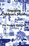 Engaging Children's Minds: The Project Approach, 2nd Edition