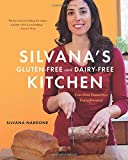 Silvana's Gluten-Free and Dairy-Free Kitchen: Timeless Favorites Transformed