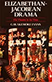 img - for Elizabethan Jacobean Drama: The Theatre in Its Time book / textbook / text book