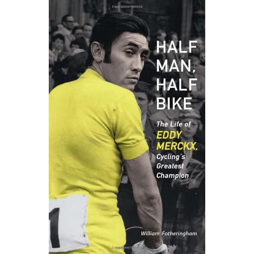 Half-Man-Half-Bike-The-Life-of-Eddy-Merckx-Cyclings-Greatest-Champion-Fother