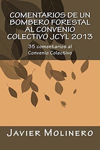 Comentarios de un Bombero Forestal al Convenio Colectivo JCyL 2013: 35 comentarios al convenio colectivo