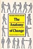 img - for Anatomy of Change: East/West Approaches to Body/Mind Therapy book / textbook / text book