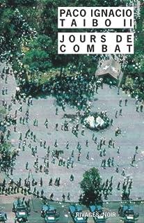 Jours de combat, Taibo, Paco Ignacio