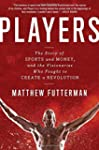 Players: The Story of Sports and Mone...