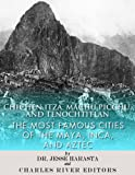 img - for Chichen Itza, Machu Picchu, and Tenochtitlan: The Most Famous Cities of the Maya, Inca, and Aztec book / textbook / text book