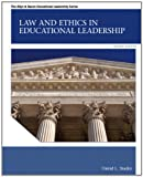 Law and Ethics in Educational Leadership Plus MyEdLeadershipLab with Pearson eText -- Access Card Package (2nd Edition)