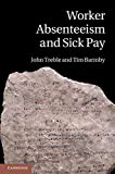 img - for Worker Absenteeism and Sick Pay book / textbook / text book