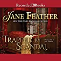 Trapped by Scandal (       UNABRIDGED) by Jane Feather Narrated by Jill Tanner