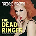 The Dead Ringer: The Ambrose and Ed Hunter, Book 2 (       UNABRIDGED) by Fredric Brown Narrated by Stefan Rudnicki