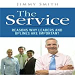 The Service: Reasons Why Leaders and Uplines Are Important | Jimmy Smith