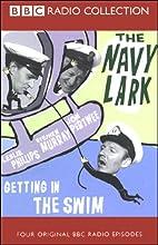 The Navy Lark, Volume 2: Getting in the Swim  by Laurie Wyman, George Evans Narrated by Leslie Phillips, Stephen Murray, Jon Pertwee