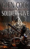 Soldiers Live: the Ninth Chronicle of the Black Company (Glittering stone)