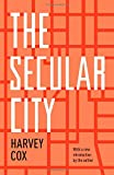 The Secular City: Secularization and Urbanization in Theological Perspective (0691158851) by Cox, Harvey