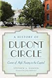 A History of Dupont Circle: Center of High Society in the Capital (Landmarks)