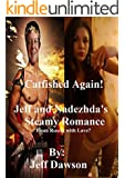 Catfished Again! Jeff and Nadezhda's Steamy Romance: From Russia with Love?