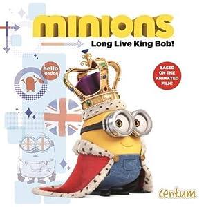 Minions: Story Book Long Live King Bob (Minions Movie)
