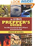 The Ultimate Prepper�s Guide: How to...