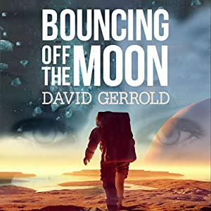Bouncing Off the Moon: Starsiders, Book 2 | [David Gerrold]