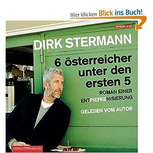 Sechs Österreicher unter den ersten Fünf: Roman einer Entpiefkenisierung (Gekürzte Autorenlesung)