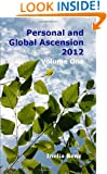 Personal And Global Ascension 2012: Volume One