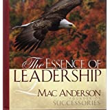 The Essence of Leadership ~ Mac Anderson