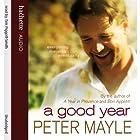 A Good Year Hörbuch von Peter Mayle Gesprochen von: Time Pigott-Smith