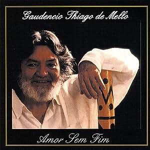 Thiago De Mello Gaudencio Thiago De Mello The Music Of Thiago