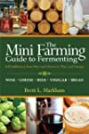 The Mini Farming Guide to Fermenting:...