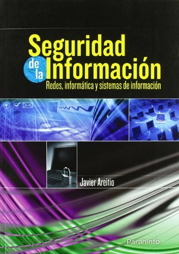 Seguridad de la información. Redes, informática y sistemas de información