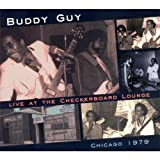 echange, troc Buddy Guy - Live At The Checkerboard Lounge