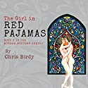 The Girl in Red Pajamas: Pajama Trilogy, Book 3 Audiobook by Chris Birdy Narrated by Dickson Lane