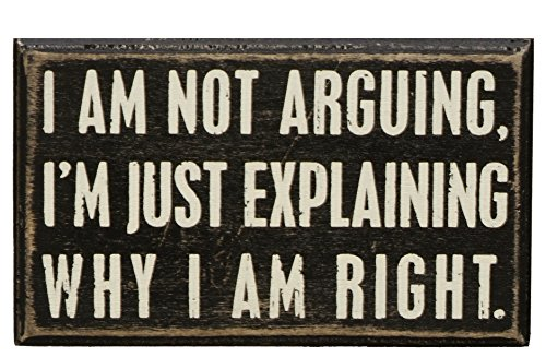 Primitives by Kathy Wood Box Sign, 5-Inch by 3-Inch, Not Arguing