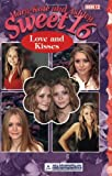 Mary-Kate & Ashley Sweet 16 #13: Love and Kisses (Mary-Kate and Ashley Sweet 16)