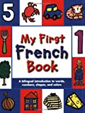 img - for My First French Book: A Bilingual Introduction to Words, Numbers, Shapes, and Colors (French Edition) book / textbook / text book