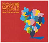 Noah And The Whale Shape Of My Heart