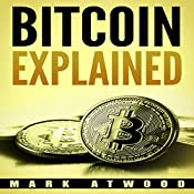 Bitcoin Explained: Become a Bitcoin Millionaire In 2018 | [Mark Atwood]