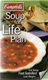 img - for CAMPBELL'S SOUP FOR LIFE PLAN: EAT SOUP - FEEL SATISFIED - LOSE WEIGHT (TASTE & LIVE THE BEST OF LIFE) book / textbook / text book