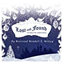Lost and Found, Stories of Christmas Audiobook by Rev. Wendell E. Mettey Narrated by Deb Thomas