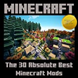 img - for Minecraft: The 30 Absolute Best Minecraft Mods book / textbook / text book